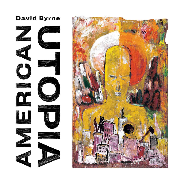 david byrne american utopia album review