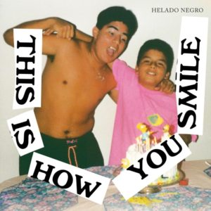 helado negro альбом this is how you smile 2019